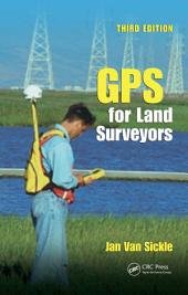 GPS for Land Surveyors, Third Edition: Edition 3