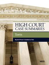 High Court Case Summaries on Torts, Keyed to Prosser,12th: Edition 12