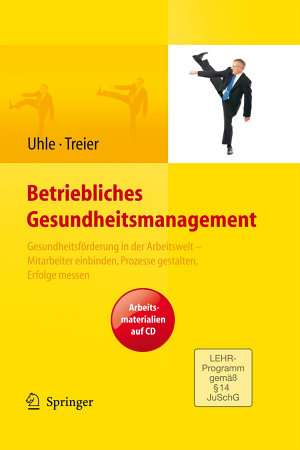 Betriebliches Gesundheitsmanagement  Gesundheitsf  rderung in der Arbeitswelt   Mitarbeiter einbinden  Prozesse gestalten  Erfolge messen  Arbeitsmaterialien auf CD PDF