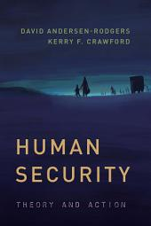 Human Security: Theory and Action