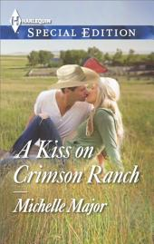 A Kiss on Crimson Ranch: A Single Dad Romance