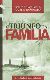 O Triunfo da Família: A Revolução do Amor na Família