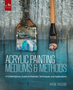 Acrylic Painting Mediums and Methods PDF