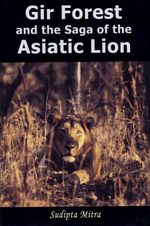 Gir Forest and the Saga of the Asiatic Lion PDF