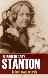 Elizabeth Cady Stanton: As Revealed in Her Letters & Diary (Abridged)
