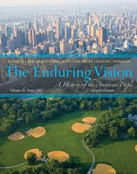The Enduring Vision A History Of The American People Volume Ii Since 1865 Book PDF
