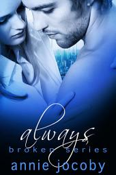 Always: Broken Book Four