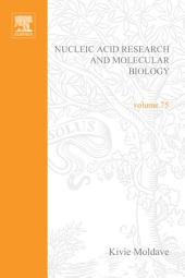 Progress in Nucleic Acid Research and Molecular Biology: Volume 75
