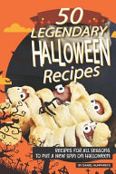 50 Legendary Halloween Recipes  Recipes for All Seasons to Put a New Spin on Halloween PDF