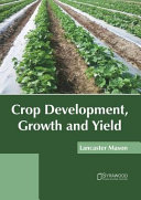 Crop Development  Growth and Yield