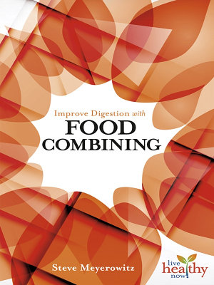 Improve Digestion with Food Combining PDF
