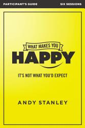 What Makes You Happy Participant S Guide Book PDF
