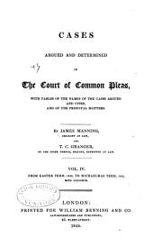 Cases Argued and Determined in the Court of Common Pleas: With Tables of the Names of the Cases Argued and Cited, and of the Principal Matters. [1840-1844], Volume 4