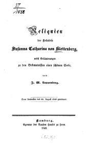 Reliquien der Fräulein Susanna Catharina von Klettenberg: nebst Erläuterungen zu den Bekenntnissen einer schönen Seele : dem Andenken des 28. August 1749 gewidmet