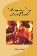 Dancing on Hot Coals