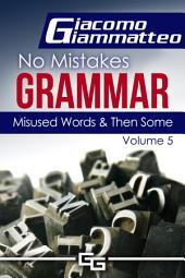 Misused Words and Then Some: No Mistakes Grammar