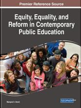 Equity  Equality  and Reform in Contemporary Public Education PDF
