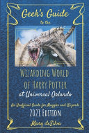 Geek's Guide to the Wizarding World of Harry Potter at Universal Orlando 2021