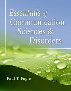 Essentials of Communication Sciences and Disorders Book