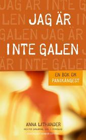 Jag är inte galen: En bok om panikångest