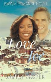 Love Like Ice: BWWM Romance Novel