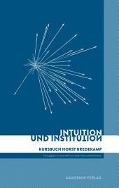 Intuition und Institution: Kursbuch Horst Bredekamp