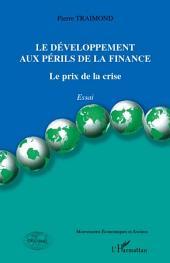 Le développement aux périls de la finance: Le prix de la crise