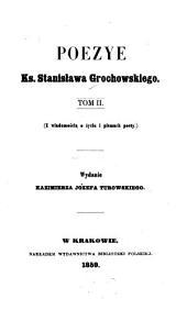 Poezye Ks. Stanisława Grochowskiego: Tom 2