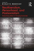 Neoliberalism  Personhood  and Postsocialism PDF