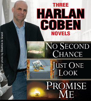 3 Harlan Coben Novels  Promise Me  No Second Chance  Just One Look