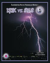Işık ve Ses 1: Fen ve Teknoloji Dizisi - Koza Yayın Dağıtım AŞ.