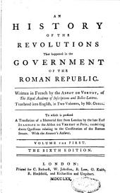 An History of the Revolutions that Happened in the Government of the Roman Republic: Volume 1