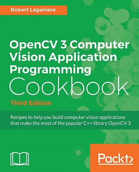 Opencv 3 Computer Vision Application Programming Cookbook Third Edition