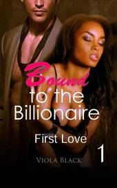 Bound to the Billionaire 1 (BWWM Interracial Romance Short Stories): First Love