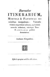 Barnabae Itinerarium, Or, Drunken Barnaby's Four Journeys to the North of England: In Latin and English Metre : Wittily and Merrily (tho' an Hundred Years Ago) Composed : Found Among Some Old Musty Books that Had Lain a Long Time by in a Corner, and Now at Last Made Public : Together with Bessy Bell : to which is Now Added (never Before Published), the Ancient Ballad of Chevy Chase, in Latin and English Verse