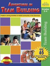 Adventures in Team Building: Problem-solving Activities to Build Community in the Classroom