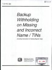 Backup Withholding on Missing and Incorrect Name/TINs: (including Instructions for Reading Magnetic Tape).