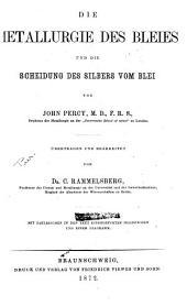 Die metallurgie: Gewinnung und verarbeitung der metalle und ihrer legirungen, in praktischer und theoretischer, besonders chemischer beziehung, Bände 3-4