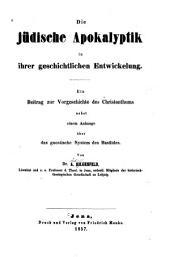 Die jüdische Apokalyptik in ihrer geschichtlichen Entwickelung: ein Beitrag zur Vorgeschichte des Christenthums : nebst einem Anhange über das gnostische System des Basilides
