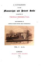 A Catalogue of the Manuscripts and Printed Books Collected by Thomas Brooke and Preserved at Armitage Bridge House  Near Huddersfield PDF