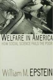 Welfare in America: How Social Science Fails the Poor