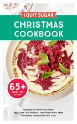I Quit Sugar Christmas Cookbook Book PDF
