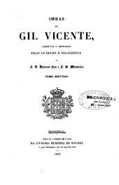 Obras de Gil Vicente, correctas e emendadas pelo cuidado de J. V. Barreto Feio e J. G. Monteiro