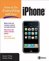 How to Do Everything with Your iPhone