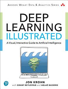 Deep Learning Illustrated Book