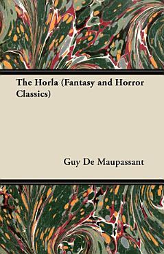 The Horla  Fantasy and Horror Classics  PDF