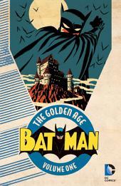 Batman: The Golden Age Vol. 1: Volume 1