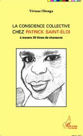 La conscience collective chez Patrick Saint-Éloi: A travers 30 titres de chansons