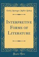 Interpretive Forms of Literature (Classic Reprint)