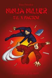 Ninja Niller #8: Ninja Niller til X-Factor